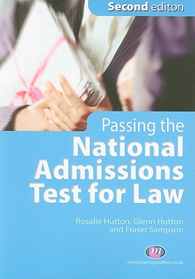 Passing the National Admissions Test for Law - Hutton, Rosalie, and Hutton, Glenn, and Sampson, Fraser