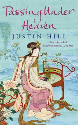 Passing Under Heaven - Hill, Justin
