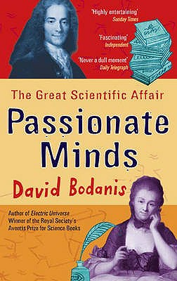 Passionate Minds: The Great Scientific Affair - Bodanis, David