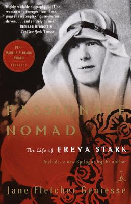 Passionate Nomad: The Life of Freya Stark - Geniesse, Jane Fletcher