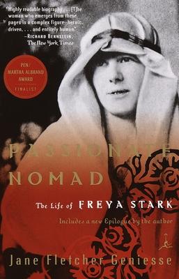Passionate Nomad: The Life of Freya Stark - Geniesse, Jane Fletcher