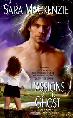 Passions of the Ghost - MacKenzie, Sara