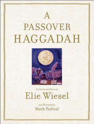 Passover Haggadah - Wiesel, Elie