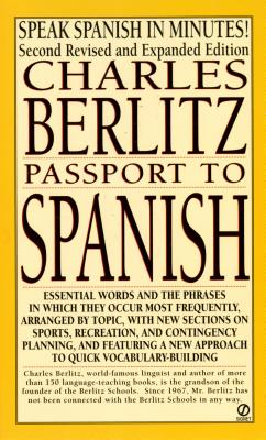 Passport to Spanish: Revised and Expanded Edition - Berlitz, Charles