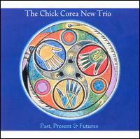 Past, Present & Futures - The Chick Corea New Trio