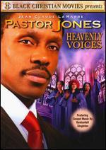 Pastor Jones: Heavenly Voices