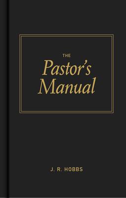Pastors Manual - Hobbs, J.