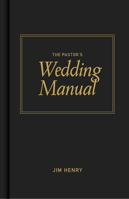 Pastors Wedding Manual - Henry, Jim