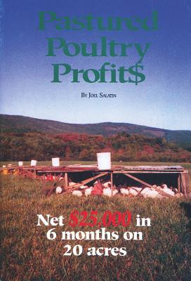 Pastured Poultry Profits - Salatin, Joel