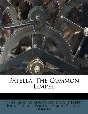 Patella, the Common Limpet - James Richard Ainsworth Davis (Creator), and Fleure, Herbert John (Creator), and Liverpool Marine Biology Committee (Creator)