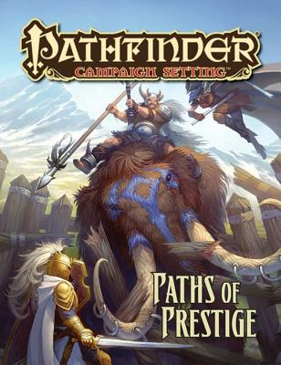 Pathfinder Campaign Setting: Paths of Prestige - Bulmahn, Jason, and Nelson, Jason, and Bruck, Benjamin