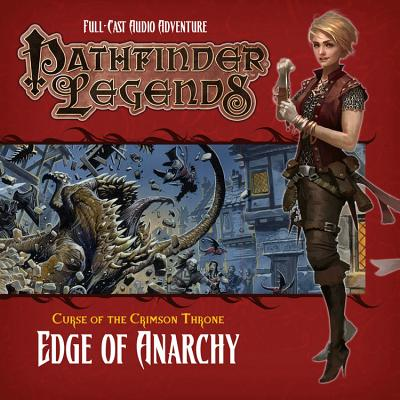 Pathfinder: Curse of the Crimson Throne: Edge of Anarchy - Logue, Nicolas