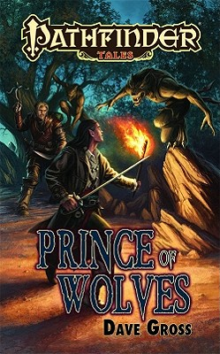 Pathfinder Tales: Prince of Wolves - Gross, Dave, and Sutter, James L (Editor), and Mona, Erik (Editor)