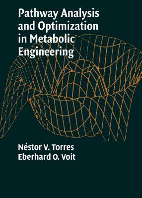 Pathway Analysis and Optimization in Metabolic Engineering - Torres, Nestor V