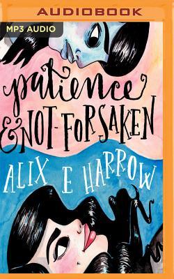 Patience and Not-Forsaken - Harrow, Alix E
