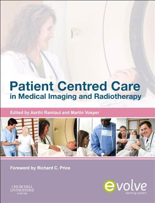 Patient Centered Care in Medical Imaging and Radiotherapy - Ramlaul, Aarthi (Editor), and Vosper, Martin (Editor)
