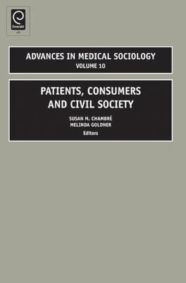 Patients, Consumers and Civil Society - Chambre, Susan (Editor), and Goldner, Melinda A (Editor), and Rothman, Barbara Katz (Editor)