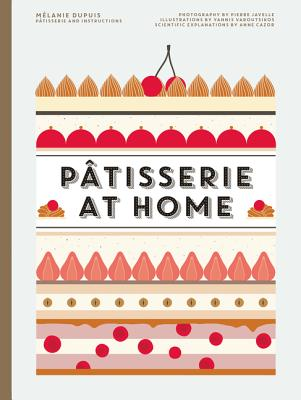 Patisserie at Home - Dupuis, Melanie, and Cazor, Anne