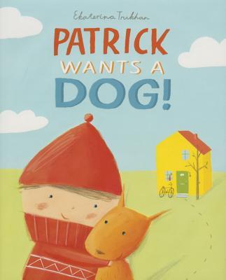 Patrick Wants a Dog! - Trukhan, Ekaterina