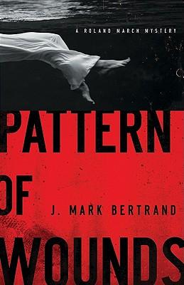 Pattern of Wounds - Bertrand, J Mark