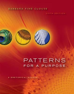Patterns for a Purpose: A Rhetorical Reader - Clouse, Barbara Fine