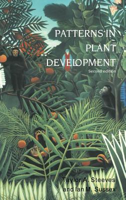 Patterns in Plant Development - Steeves, Taylor a, and Sussex, Ian M
