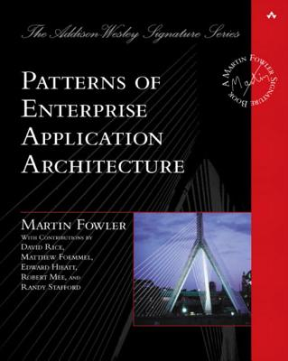 Patterns of Enterprise Application Architecture - Fowler, Martin