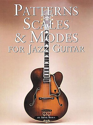 Patterns, Scales & Modes for Jazz Guitar - Berle, Arnie