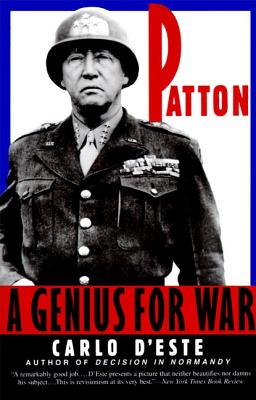 Patton: A Genius for War - D'Este, Carlo