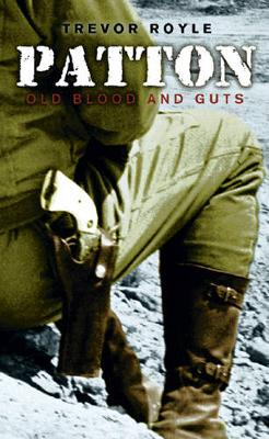 Patton: Old Blood and Guts - Royle, Trevor