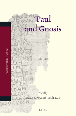 Paul and Gnosis - Porter, Stanley E (Editor)