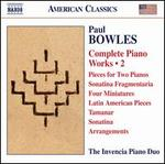 Paul Bowles Complete Piano Works, Vol. 2