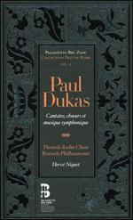 Paul Dukas: Cantates, Ch?urs et Musique Symphonique [CD+Book]