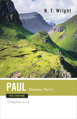 Paul for Everyone Romans: Part Two Chapters 9-16 - Wright, N T, and N, T Wright