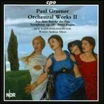 Paul Graener: Orchestral Works, Vol. 2