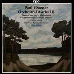Paul Graener: Orchestral Works, Vol. 3