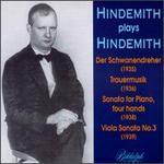 Paul Hindemith: Der Schwanendreher; Trauermusik; Sonata for Piano, four hands; Viola Sonata No. 3