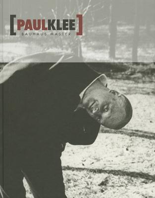 Paul Klee: Bauhaus Master -