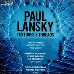 Paul Lansky: Textures & Threads - Ayano Kataoka (percussion); Gwendolyn Burgett (percussion); Ian Rosenbaum (percussion); Michael Sheppard (piano);...