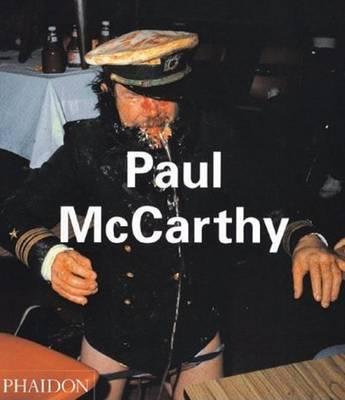 Paul McCarthy - Di Pietrantonio, Giacinto, and McCarthy, Paul, and Rugoff, Ralph