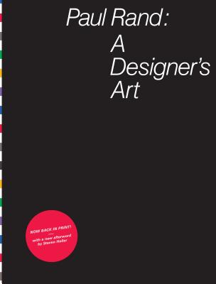 Paul Rand: A Designer's Art - Rand, Paul, Mr., and Heller, Steven (Afterword by)