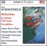 Paul Schoenfield: Refractions; Six British Folk Songs; Peccadilloes