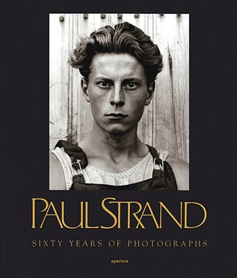 Paul Strand: Sixty Years of Photographs - Strand, Paul (Photographer), and Tomkins, Calvin (Text by)