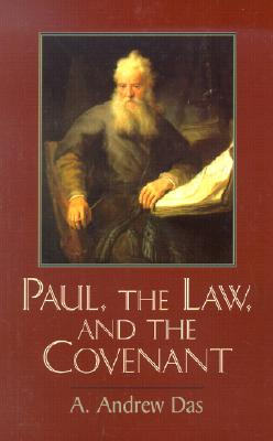 Paul, the Law, and the Covenant - Das, A Andrew
