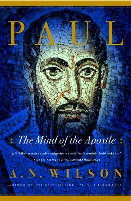 Paul: The Mind of the Apostle - Wilson, A N