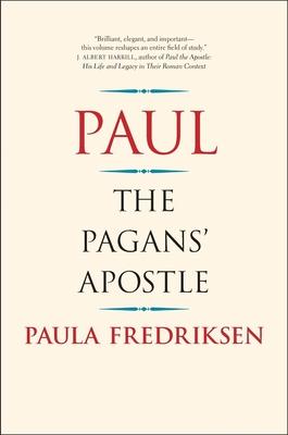 Paul: The Pagans' Apostle - Fredriksen, Paula