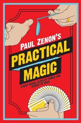 Paul Zenon's Practical Magic - Zenon, Paul