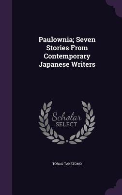 Paulownia; Seven Stories from Contemporary Japanese Writers - Taketomo, Torao