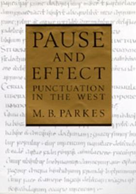 Pause and Effect: Punctuation in the West - Parkes, M B