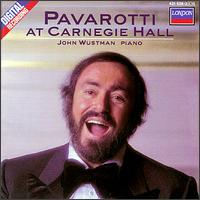 Pavarotti at Carnegie Hall - John Wustman (piano); Luciano Pavarotti (tenor)